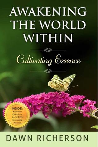 Awakening the World Within (Cultivating Essence, #1) Dawn Richerson