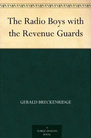 The Radio Boys with the Revenue Guards  by  Gerald Breckenridge