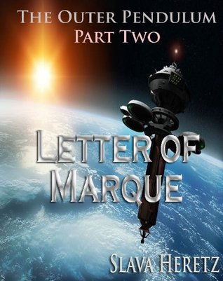 Letter of Marque (Outer Pendulum, Part 2)  by  Slava Heretz