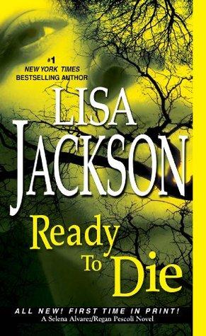 Ready to Die (A Selena Alvarez/Regan Pescoli Novel) Lisa Jackson