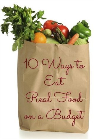10 Ways to Eat Real Food on a Budget Amanda Mouttaki