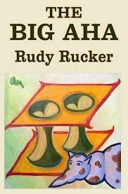 The Big AHA  by  Rudy Rucker