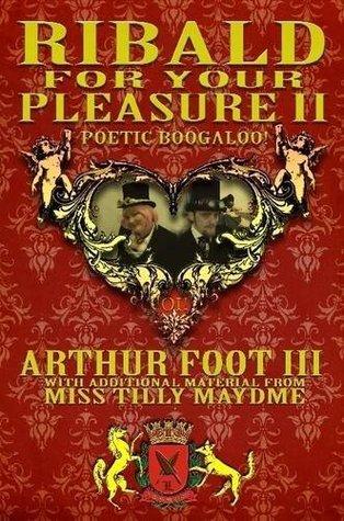 Ribald For Your Pleasure II: Poetic Boogaloo  by  K. Burnett
