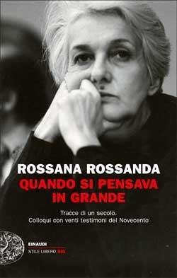 Quando si pensava in grande  by  Rossana Rossanda