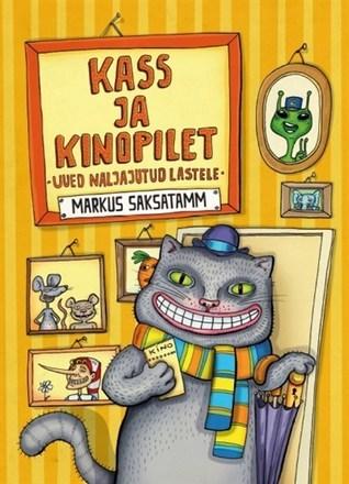 Kass ja kinopilet. Uued naljajutud lastele  by  Markus Saksatamm