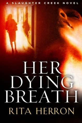 Her Dying Breath (A Slaughter Creek Novel)  by  Rita Herron