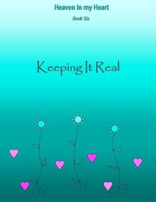 Keeping it Real (Heaven in My Heart, #6)  by  Melanie Wilber