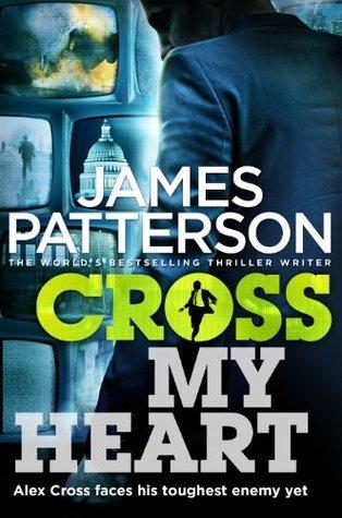 Cross My Heart (Alex Cross 21) James Patterson