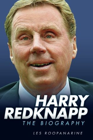 Harry Redknapp - The Biography Les Roopanarine