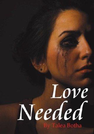 Love Needed (The Love Is Series) Talea Botha