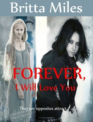 FOREVER, I Will Love You  by  Britta Miles