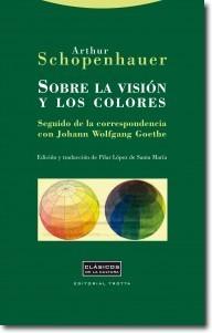 Sobre la visión y los colores  by  Arthur Schopenhauer