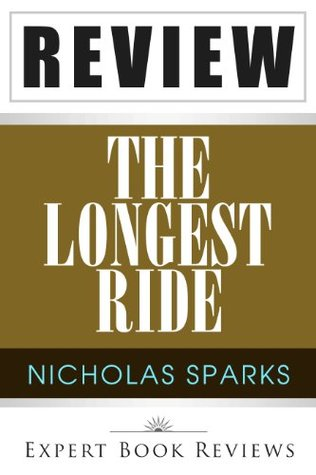 The Longest Ride:  by  Nicholas Sparks -- Reading Sidekick by Expert Book Reviews