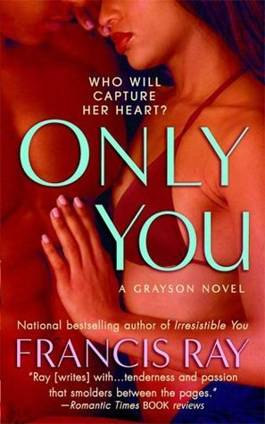 Only You (Grayson Novels)  by  Francis Ray