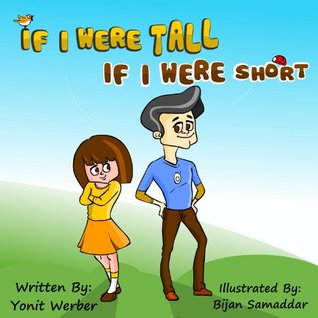 Childrens Book: If I were Tall - If I were Short  by  Yonit Werber