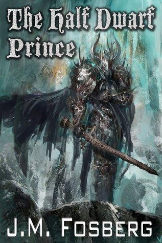 The Half Dwarf Prince (The Half Dwarf Prince, #1)  by  J.M. Fosberg
