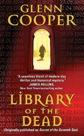 Library of the Dead: (Originally published as SECRET OF THE SEVENTH SON)  by  Glenn Cooper