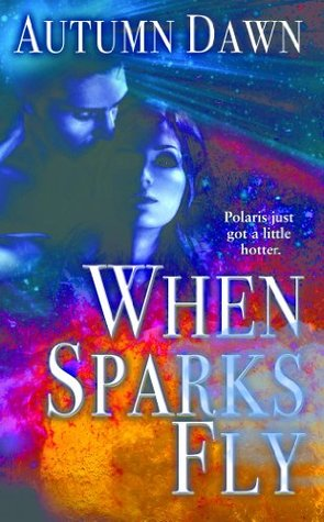 When Sparks Fly (Spark Series) Autumn Dawn