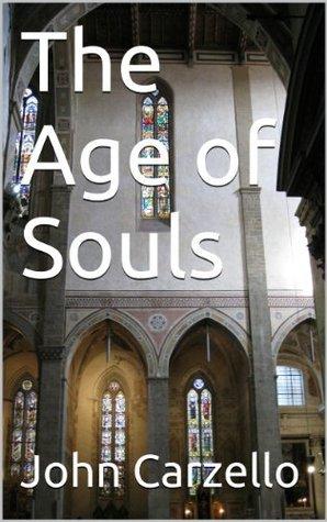 The Age of Souls John Carzello