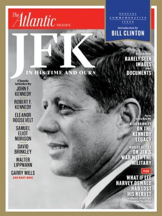 JFK: In His Time and Ours Burt Solomon