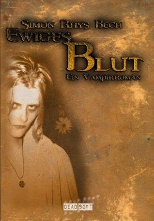 Ewiges Blut - ein Vampirroman  by  Simon Rhys Beck