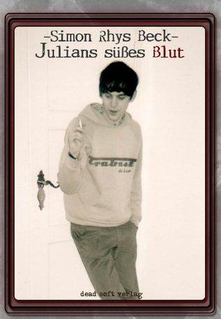 Julians süßes Blut  by  Simon Rhys Beck