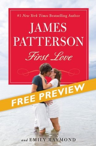 First Love -- Free Preview -- The First 12 Chapters James Patterson