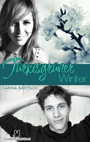 Türkisgrüner Winter (Kirschroter Sommer Band 2) (German Edition)  by  Carina Bartsch