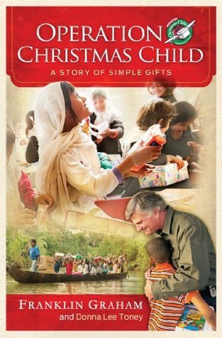 Operation Christmas Child: A Story of Simple Gifts: A Story of Simple Gifts Franklin Graham