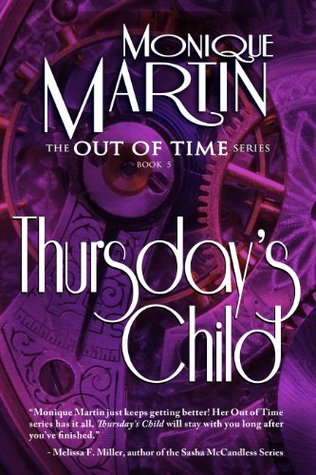 Thursdays Child (Out of Time #5)  by  Monique Martin