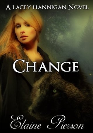 Change: A Lacey Hannigan Novel (The Lacey Hannigan Series)  by  Elaine Pierson