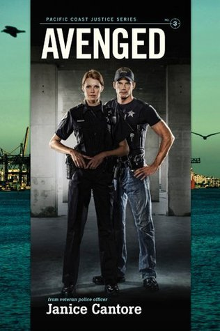 Avenged (Pacific Coast Justice, #3) Janice Cantore