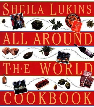Sheila Lukins All Around the World Cookbook  by  Sheila Lukins