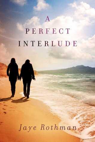 A Perfect Interlude Jaye Rothman