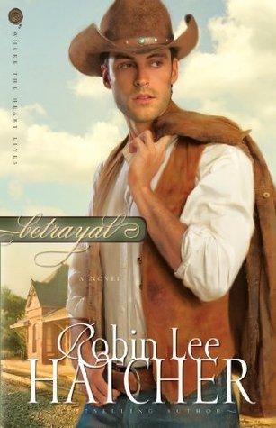 Betrayal: A Novel  by  Robin Lee Hatcher