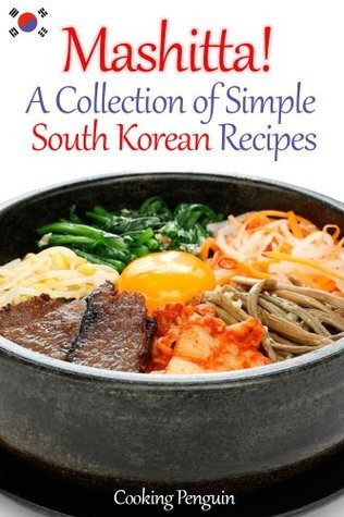 Mashitta! A Collection of Simple South Korean Recipes Cooking Penguin