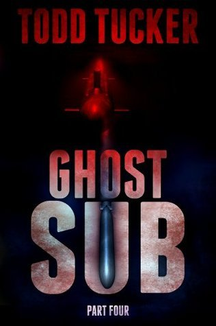 Ghost Sub: Part Four  by  Todd Tucker