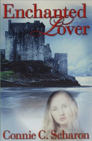 Enchanted Lover  by  Connie C. Scharon