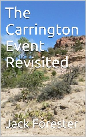 The Carrington Event Revisited  by  Jack Forester
