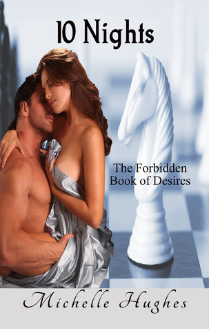 10 Nights: The Forbidden Book of Desires  by  Michelle Hughes