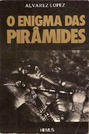 O Enigma das Pirâmides  by  José Alvarez Lopez
