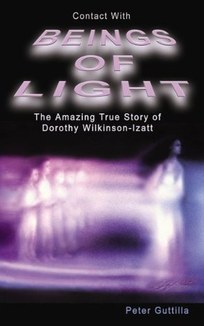 Contact With Beings Of Light  by  Peter Guttilla