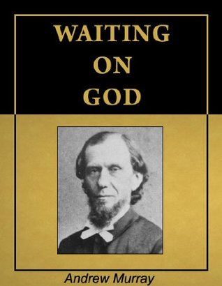 Waiting on God [Illustrated] [Annotated] Andrew Murray