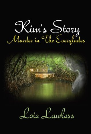 Kims Story: Murder in the Everglades (The Everglades Series)  by  Loie Lawless