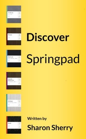 Discover Springpad  by  Sharon Sherry