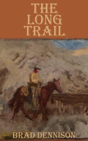 The Long Trail  by  Brad Dennison