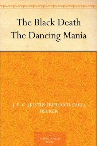 Dancing Mania  by  Justus Friedrich Karl Hecker