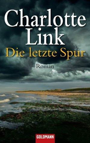 Die letzte Spur: Roman  by  Charlotte Link