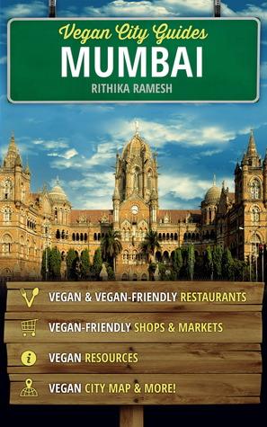 Vegan City Guides Mumbai  by  Rithika Ramesh