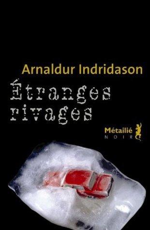 Étranges rivages (Bibliothèque nordique) (French Edition)  by  Arnaldur Indriðason